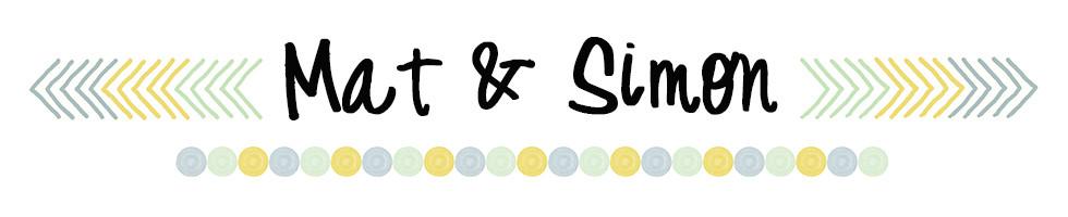 MAT & SIMON
